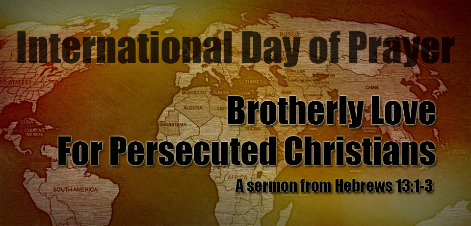 Brotherly Love for the Persecuted Church