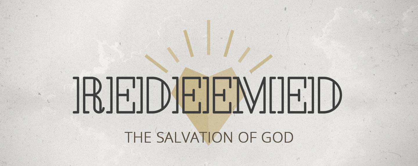Redeemed—The Salvation of God; Saving Grace
